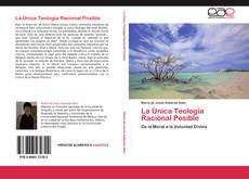 Borítókép a  La Única Teología Racional Posible - hoz
