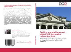 Copertina di Política y gramática en el siglo XVIII: Ilustrados contra jesuitas