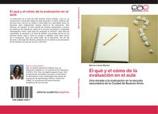 Bookcover of El qué y el cómo de la evaluación en el aula