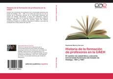 Copertina di Historia de la formación de profesores en la UAEH