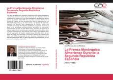 Portada del libro de La Prensa Monárquica Almeriense Durante la Segunda República Española
