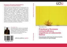 Bookcover of Prácticas y ficciones comunicativas y cognitivas en educación básica