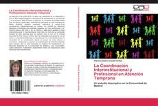 Bookcover of La Coordinación Interinstitucional y Profesional en Atención Temprana