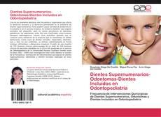 Portada del libro de Dientes Supernumerarios-Odontomas-Dientes Incluídos en Odontopediatría