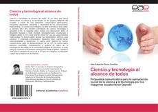 Bookcover of Ciencia y tecnología al alcance de todos