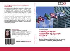 Couverture de La obligación de extraditar o juzgar en España