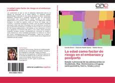 Bookcover of La edad como factor de riesgo en el embarazo y postparto