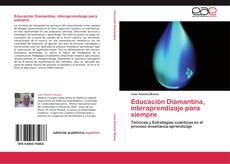 Portada del libro de Educación Diamantina, interaprendizaje para siempre