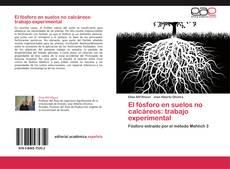 Bookcover of El fósforo en suelos no calcáreos: trabajo experimental