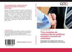 Bookcover of Tres modelos de conducción de políticas sociales a través de contratos