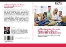 Couverture de La Recomendación para Grupos aplicada a los Contenidos Audiovisuales