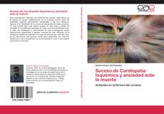 Bookcover of Suceso de Cardiopatía Isquémica y ansiedad ante la muerte