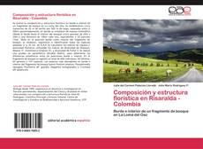 Portada del libro de Composición y estructura florística en Risaralda - Colombia