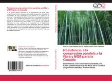Bookcover of Resistencia a la compresión paralela a la fibra y MOE para la Guauda