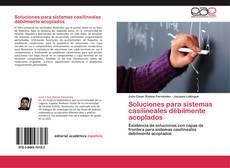 Portada del libro de Soluciones para sistemas casilineales débilmente acoplados