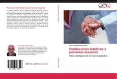 Bookcover of Fundaciones tutelares y personas mayores