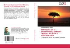 """Bookcover of El fracaso de la modernidad:""""Estados fallidos"""" en África subsahariana"""