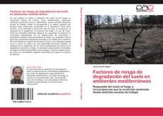 Portada del libro de Factores de riesgo de degradación del suelo en ambientes mediterráneos