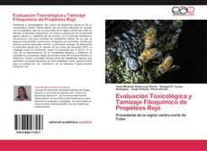 Bookcover of Evaluación Toxicológica y Tamizaje Fitoquímico de Propóleos Rojo