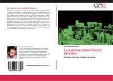 Bookcover of La ciencia como modelo de saber
