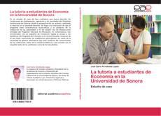 Borítókép a  La tutoría a estudiantes de Economía en la Universidad de Sonora - hoz