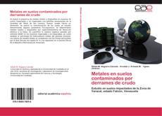 Bookcover of Metales en suelos contaminados por derrames de crudo