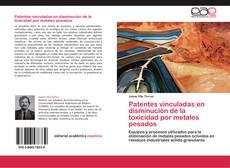 Portada del libro de Patentes vinculadas en disminución de la toxicidad por metales pesados