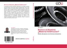Portada del libro de Bronce al Aluminio ¿Material Antifricción?