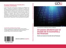 Bookcover of Un paseo aleatorio por el mundo de la economía y las finanzas