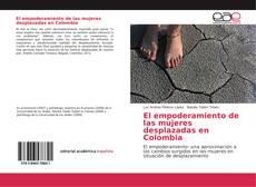 Portada del libro de El empoderamiento de las mujeres desplazadas en Colombia