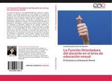 La Función Orientadora del docente en el área de educación sexual kitap kapağı