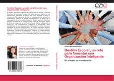 Bookcover of Gestión Escolar, un reto para fomentar una Organización Inteligente
