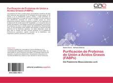 Purificación de Proteínas de Unión a Ácidos Grasos (FABPs)的封面