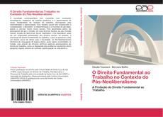 Capa do livro de O Direito Fundamental ao Trabalho no Contexto do Pós-Neoliberalismo