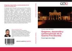 Обложка Orígenes, desarrollo y consecuencias de la Guerra Fría Secreta