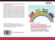 Bookcover of De las Asignaciones Familiares a la Protección Social de la infancia.