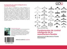 Couverture de Fundamentos de control inteligente de la manufactura flexible