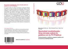 Buchcover von Sociedad mediatizada: Una mirada sobre lo público en la TV Pública