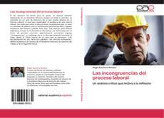 Обложка Las incongruencias del proceso laboral