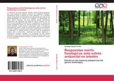Couverture de Respuestas morfo-fisiológicas ante estrés ambiental en árboles