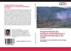 Portada del libro de Fragmentación de bosques subantárticos a escalas de paisaje y de rodal