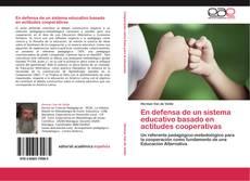 Bookcover of En defensa de un sistema educativo basado en actitudes cooperativas