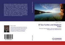 Couverture de Of Sea Turtles and Elephant Trees