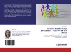 Capa do livro de Couples Relationship Education - The Role of the Group