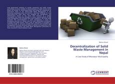 Bookcover of Decentralization of Solid Waste Management in Nepal
