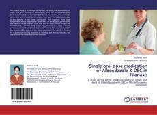 Bookcover of Single oral dose medication of Albendazole & DEC in Filariasis