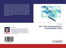 Bookcover of DCT: VLSI Implementation using Systolic Array