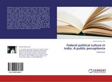 Copertina di Federal political culture in India: A public perceptionia