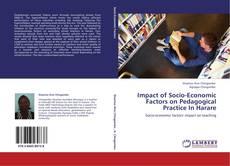 Bookcover of Impact of Socio-Economic Factors on Pedagogical Practice In Harare