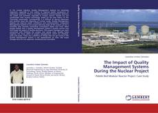 Bookcover of The Impact of Quality Management Systems During the Nuclear Project